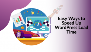 Easy Ways to Speed Up WordPress Load Time