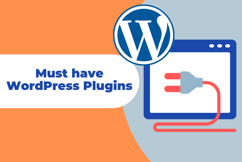 7 Must have WordPress Plugins For WordPress Website 2021