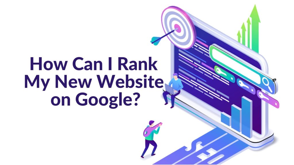How Can I Rank My New Website on Google?