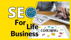 Is SEO Important for Your Life Coaching Business?