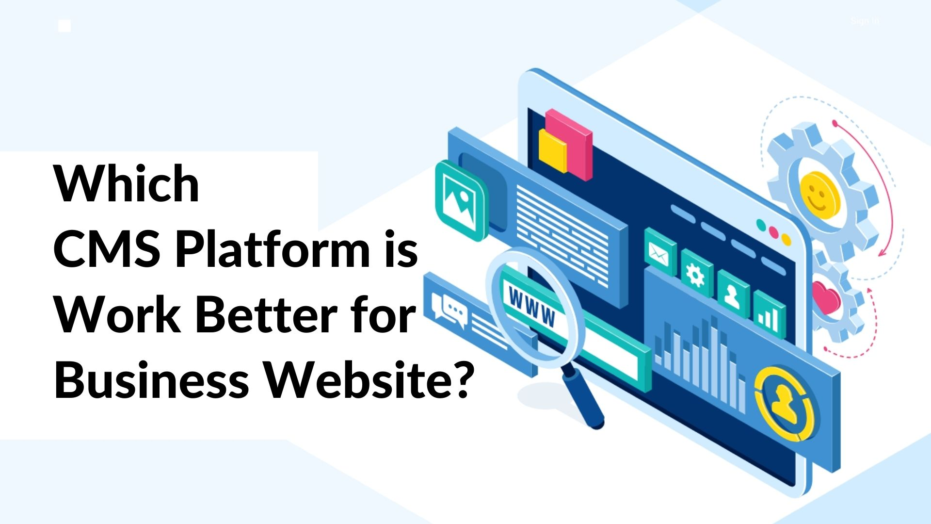 Which CMS Platform is Work Better for Business Website?