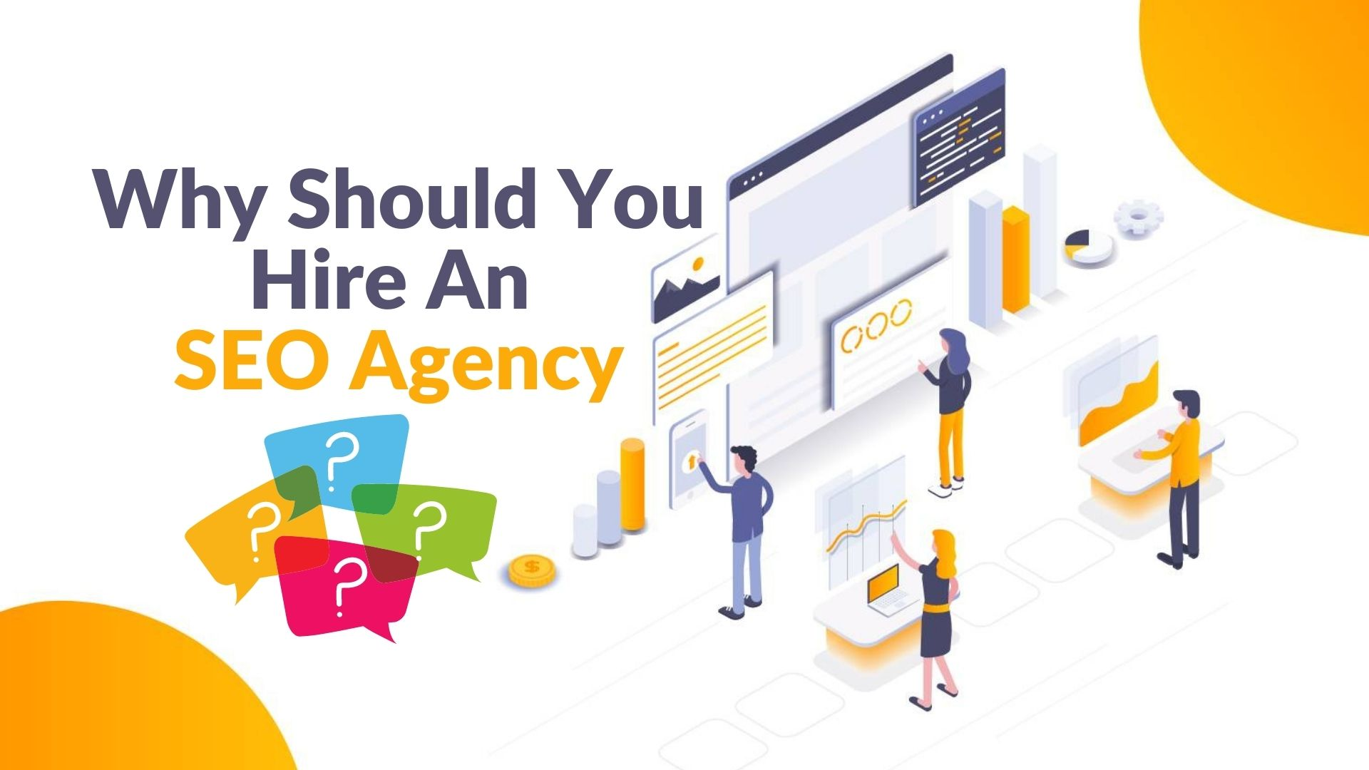 Why Should You Hire An SEO Agency?